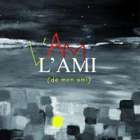 L'Ami (de mon ami) - CHAUVIGNY